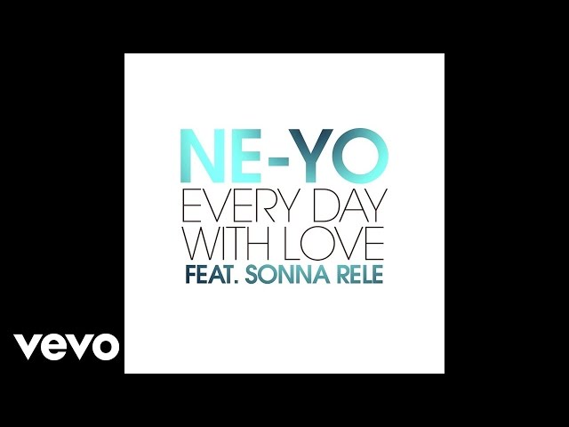 NE-YO - Every Day With Love (Audio) ft. Sonna Rele