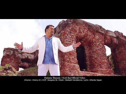 Hadana Tharam - Noel Raj New Sinhala Songs 2014