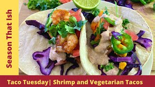 How to: Homemade Shrimp and Vegetarian Tacos #TacoTuesday