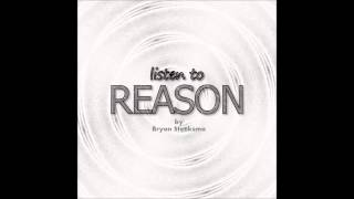 Watch Bryan Steeksma Listen To Reason video