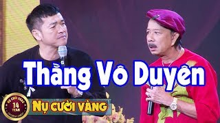 Thằng Vô Duyên 2019 - Danh Hài Bảo Chung, Quang Minh   Gala Tết Vạn Lộc 2019