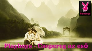 Playboys 2019 - Csepereg az eső  (Official Music Video)