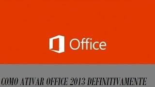 como ativar o office 2013 definitivamente