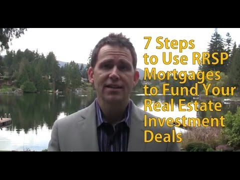 7 Steps to Use RRSP Mortgages to Fund Your Real Estate Investment Deals