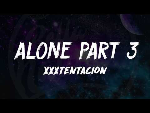 XXXTENTACION - Alone, Part 3 (Lyrics) ᴴᴰ🎵