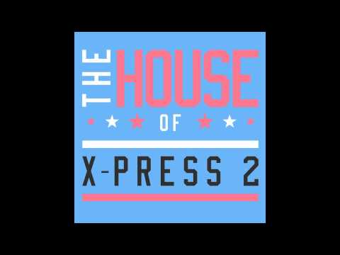 The House Of X-Press 2 [Album Minimix]