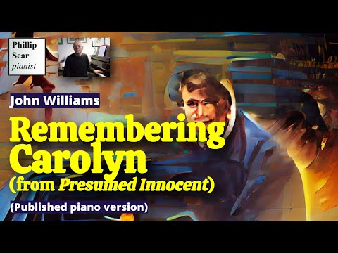 John Williams: Remembering Carolyn (theme from 'Presumed Innocent'; piano solo version)