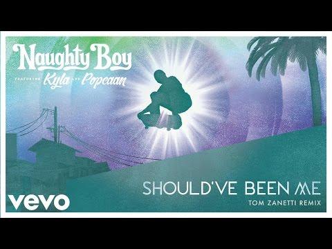 download lagu Naughty Boy - Should`ve Been Me Tom Zanetti Remix Ft. Kyla, Popcaan gratis