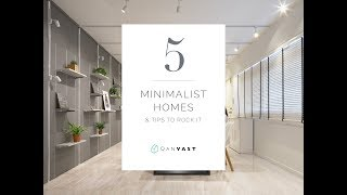 5 Minimalist Homes (& Tips To Rock That Look!)