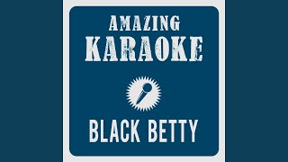 Black Betty Karaoke Version Originally Performed By Ram Jam