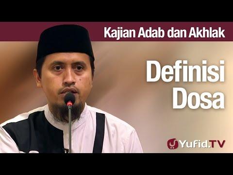 Kajian Akhlak #51 - Definisi Dosa - Ustadz Abdullah Zaen, MA
