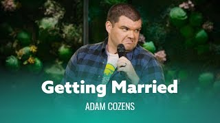 Things Nobody Tells You About Getting Married. Adam Cozens
