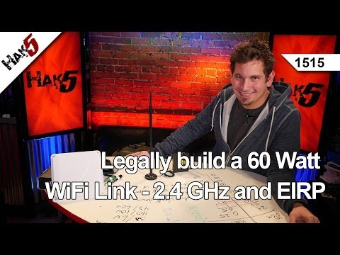 Legally build a 60 Watt WiFi Link - 2.4 GHz and EIRP. Hak5 1515