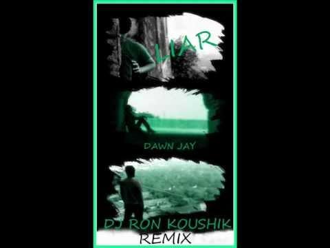 Dj Ron Koushik Remix Liar dawn jay