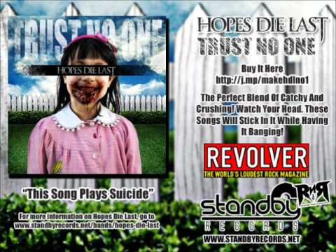 Hopes Die Last - This Song Plays Suicide