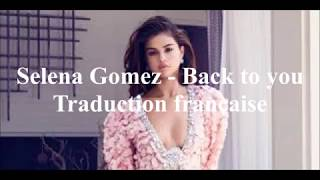 Download Lagu Selena Gomez -  Back to you (Traduction Française) Gratis STAFABAND