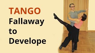 How to Dance Tango - Fallaway to Develope