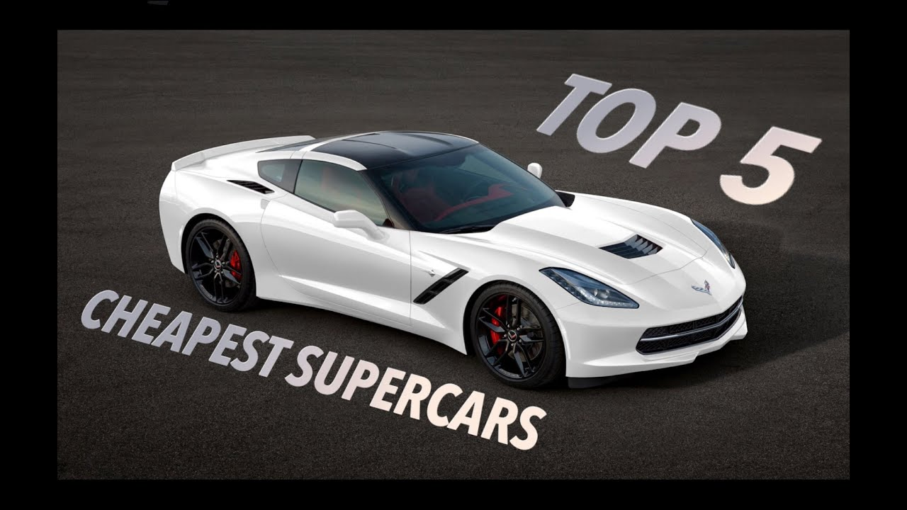 Top 5 Cheapest Super Cars Youtube