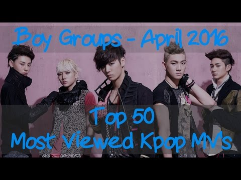 Top 50 Most Viewed Kpop Boy Groups (April, 2016)