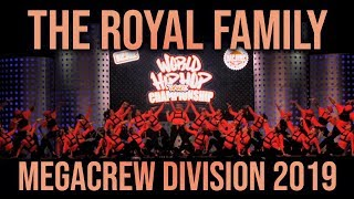 THE ROYAL FAMILY - MEGACREW DIVISION 2019