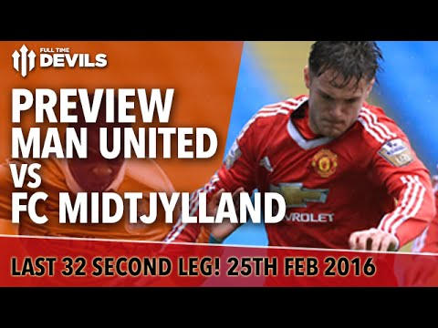 Manchester United v FC Midtjylland | Europa League Second Leg | PREVIEW