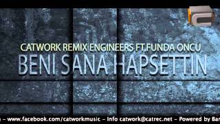 Catwork Remix Engineers Ft.Funda Öncü - Beni Sana Hapsettin (2012)