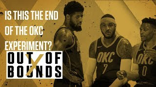 Is This The End of the Russell Westbrook, Carmelo Anthony, Paul George Experiment? | Out of Bounds