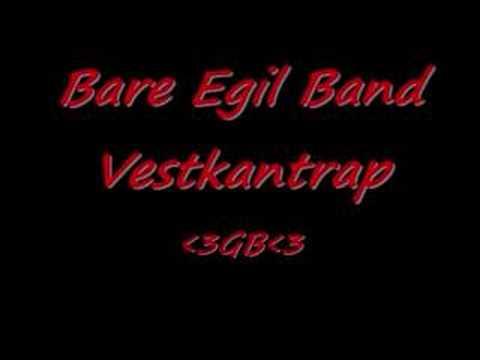 Bare Egil Band - Vestkantrap