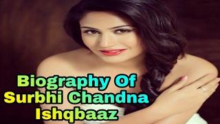 Biography of Surbhi Chandna as Anika :  Ishqbaaz/Dil Bole Oberoi Actress