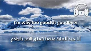 Too Good at Goodbyes - Sam Smith مترجمة عربي