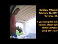 Burglary Attempt, Torrance CA, 2/10/2017