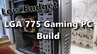 Low Budget LGA 775 Gaming PC Build