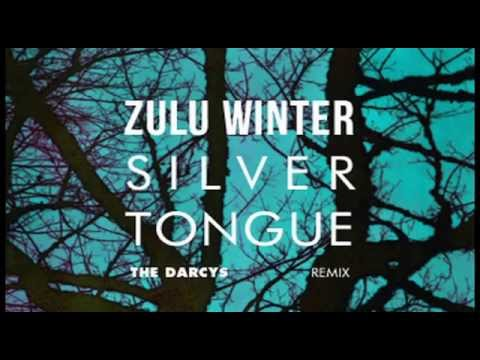 Zulu Winter - Silver Tongue (THE DARCYS Remix)