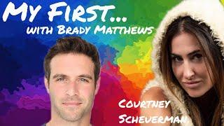 My First...with Brady Matthews Ep 6 Courtney Scheuerman
