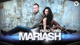 Mariash - I'm So Tired [Clubmasters Records]