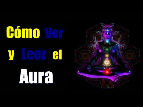 CÓMO VER Y LEER EL AURA, Paranormal, Ejercicios, Colores
