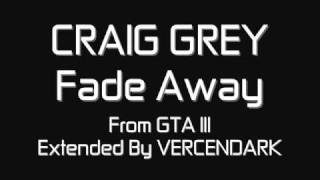 CRAIG GREY - Fade Away (From GTA III Extended).wmv