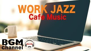 Concentration WORK JAZZ Cafe Music - Relaxing Instrumental Jazz & Bossa Nova