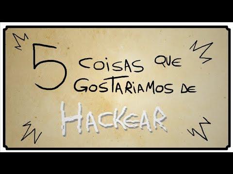 5 COISAS QUE GOSTARÍAMOS DE HACKEAR