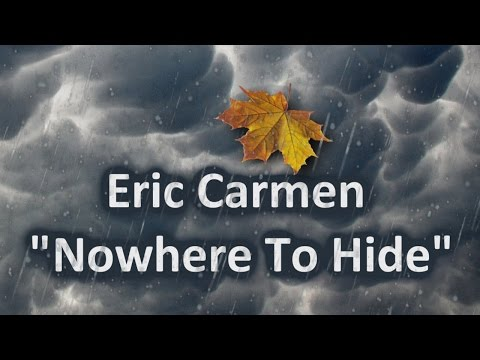 Eric Carmen - Nowhere to Hide