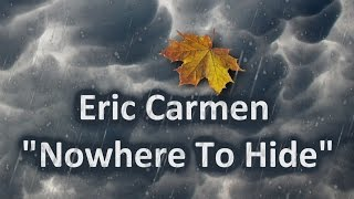 Watch Eric Carmen Nowhere To Hide video