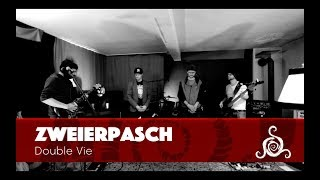 Zweierpasch - Double Vie (Spiral Sessions)