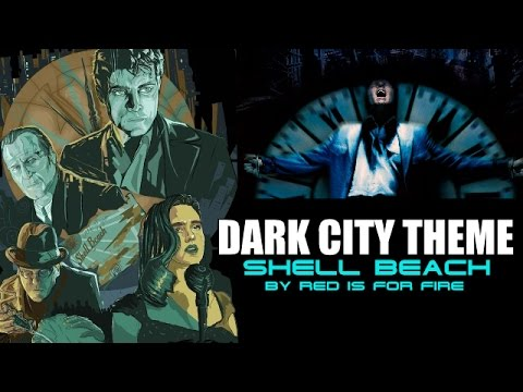 DARK CITY MOVIE: Alex Proyas - 1998 - SHELL BEACH THEME -