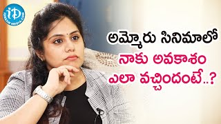Actress Sunaina About her role in Ammoru Telugu Movie | Dil Se With Anjali | iDream Telugu Movies
