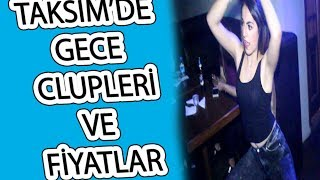 (11.2 MB) Taksim'de Gece Klübü ve FİYATLAR Mp3