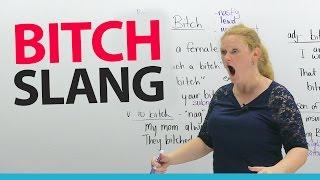 Learn English Slang: BITCH