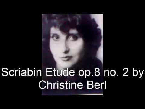 Christine Berl Plays Scriabin Etude Opus 8 n 2