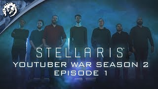 Stellaris: Youtuber War - Season 2, Episode 1