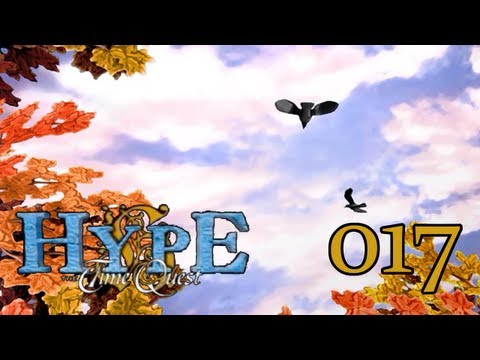 Let's Play Hype The Time Quest 017 - Epoche Taskan III