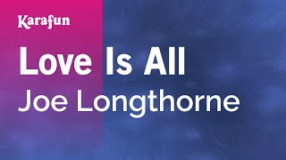 Watch Joe Longthorne Love Is All video